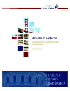 State Bar of California  It Has Not Consistently Protected the Public Through Its Attorney Discipline Process and Lacks